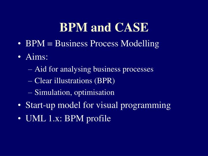 BPM and CASE