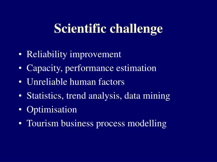 Scientific challenge