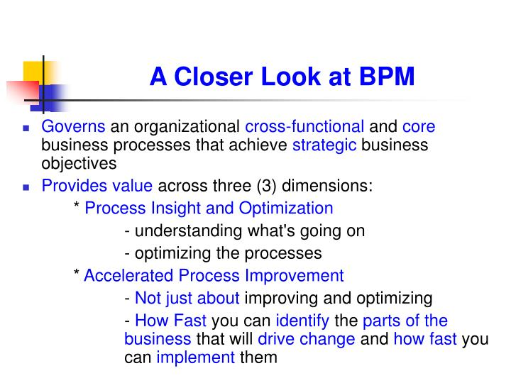 A Closer Look at BPM