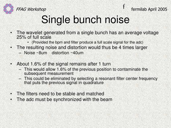 Single bunch noise