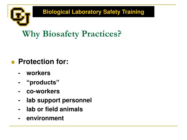 Why Biosafety Practices?