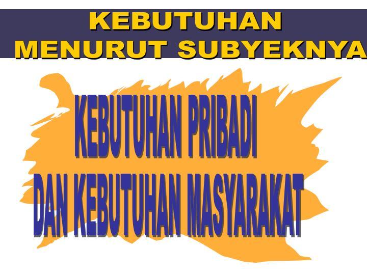 KEBUTUHAN