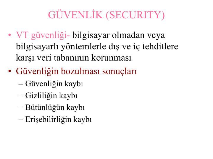 GÜVENLİK (SECURITY)