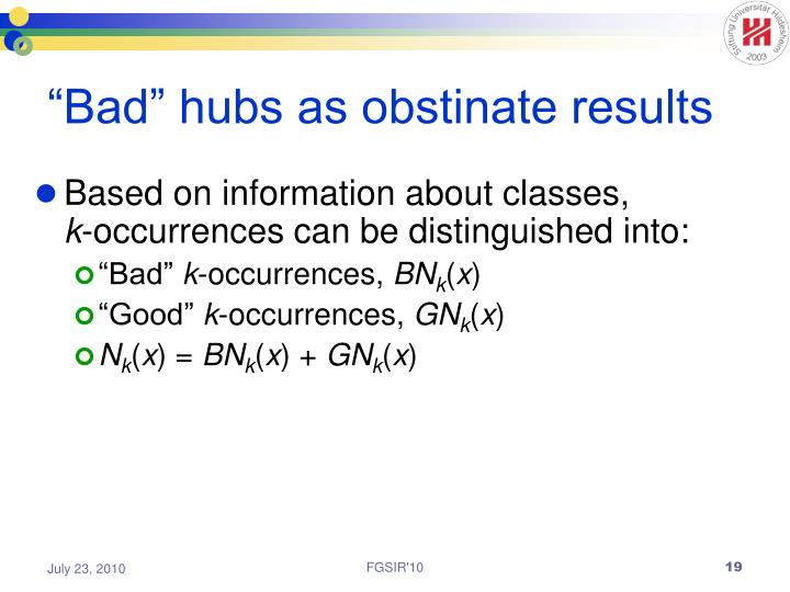 """Bad"" hubs as obstinate results"