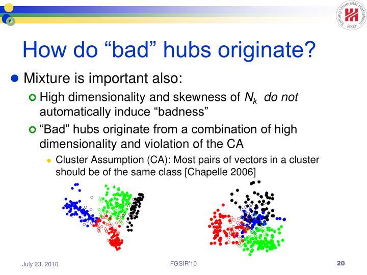 """How do """"bad"""" hubs originate?"""