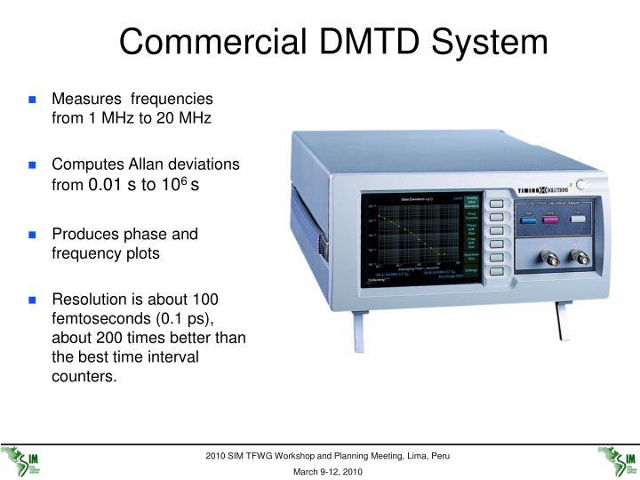 Commercial DMTD System