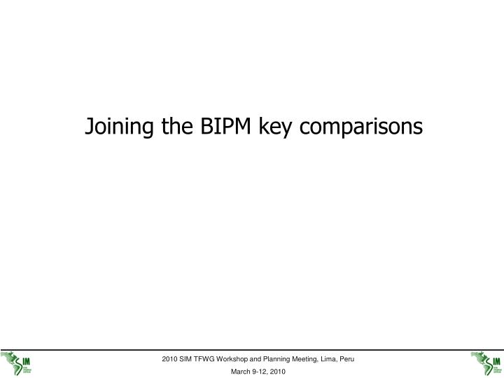 Joining the BIPM key comparisons