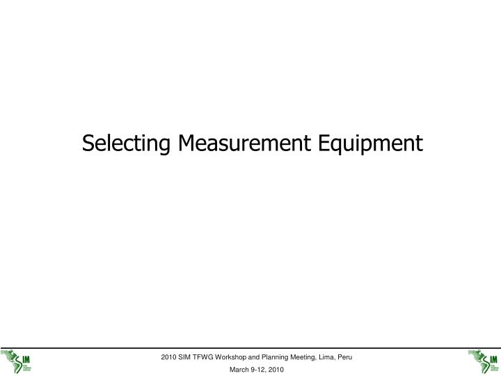 Selecting Measurement Equipment
