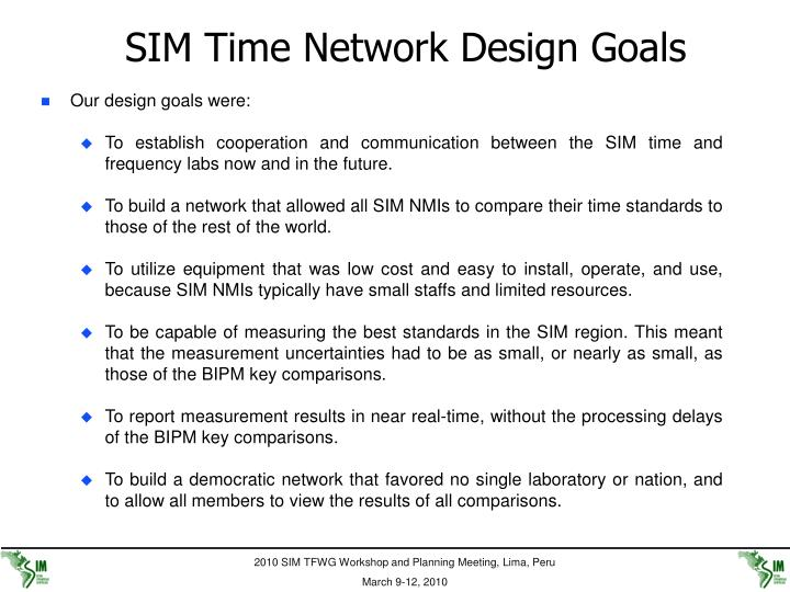 SIM Time Network Design Goals
