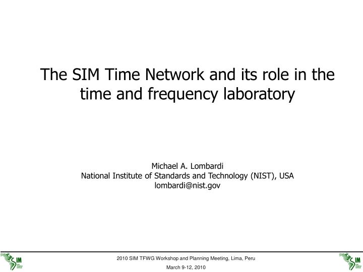 The SIM Time Network and its role in the time and frequency laboratory