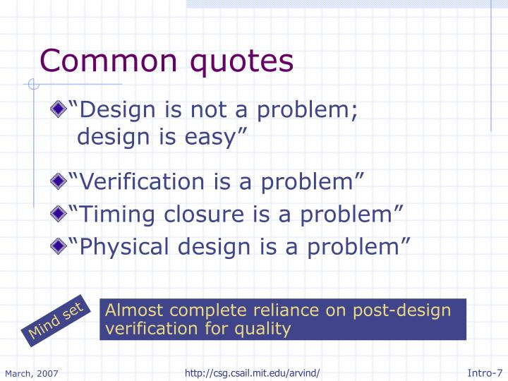Almost complete reliance on post-design verification for quality