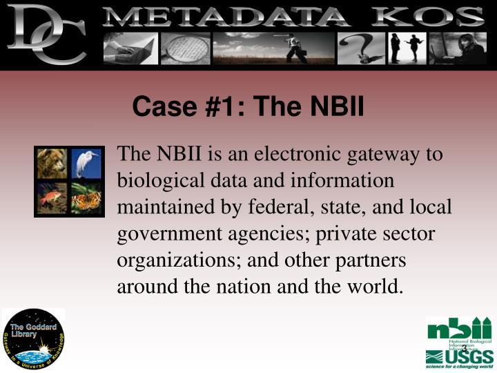 Case #1: The NBII