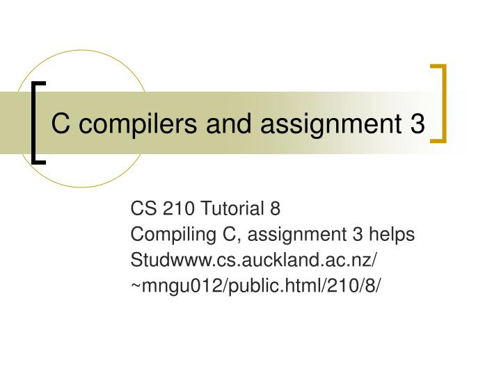 C compilers and assignment 3