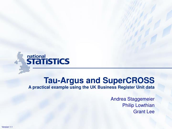 Tau argus and supercross a practical example using the uk business register unit data