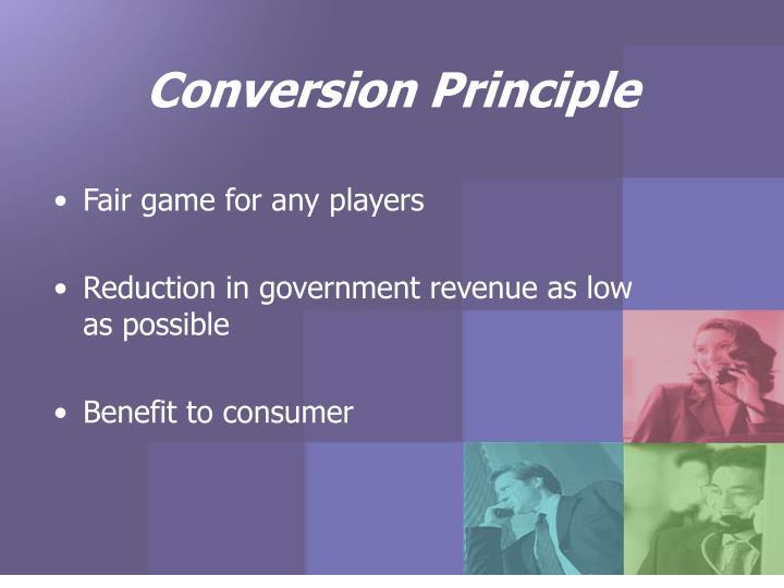 Conversion Principle