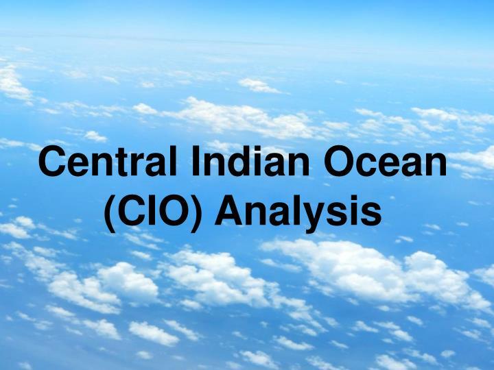 Central Indian Ocean (CIO) Analysis