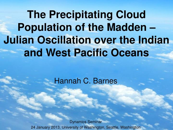 The Precipitating Cloud Population of the Madden – Julian Oscillation over the Indian and West Pac...