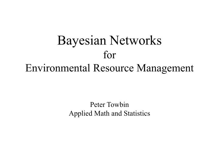 Bayesian networks for environmental resource management
