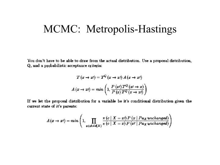 MCMC:  Metropolis-Hastings