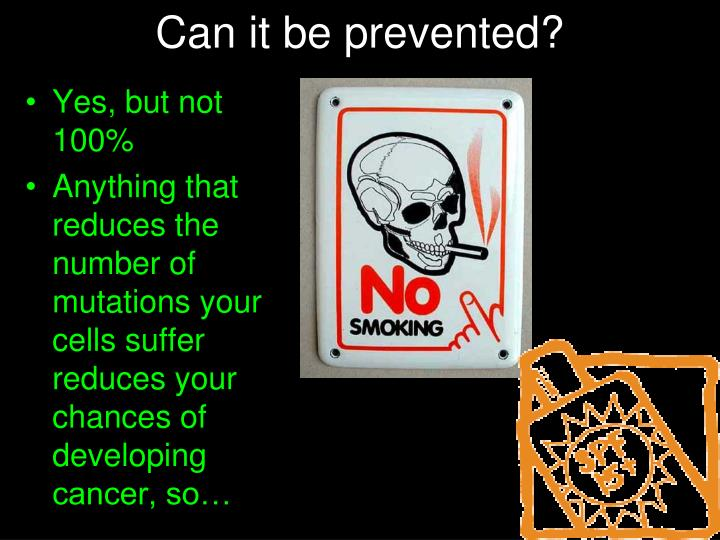 Can it be prevented?