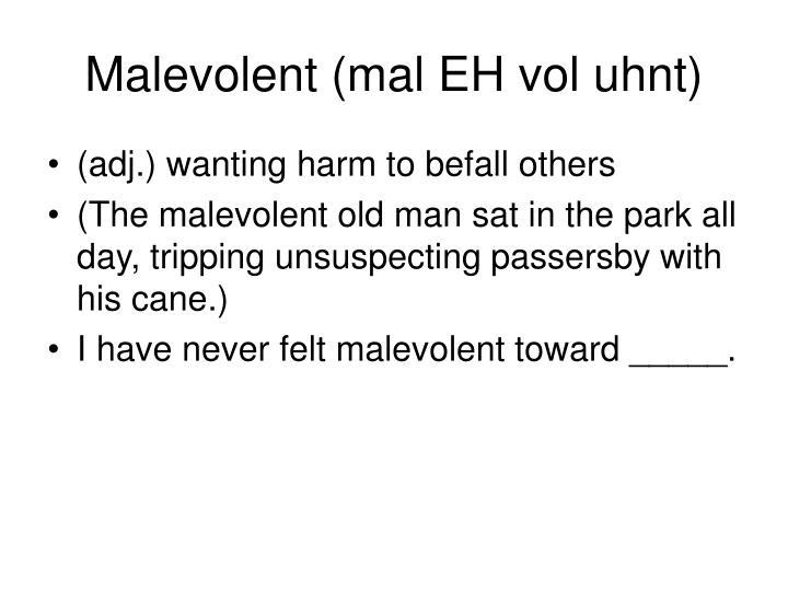 Malevolent (mal EH vol uhnt)