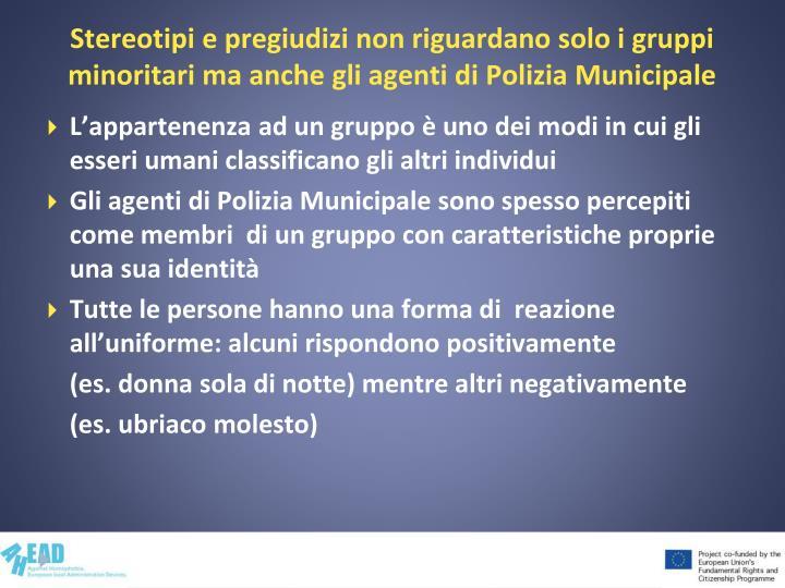 Stereotipi e pregiudizi non riguardano solo i gruppi minoritari ma anche gli agenti di Polizia Municipale