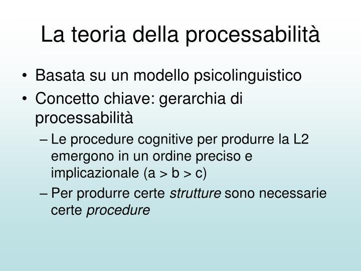 La teoria della processabilità