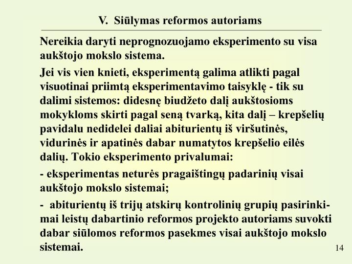 V.  Siūlymas reformos autoriams