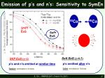 emission of p s and n s sensitivity to symen3