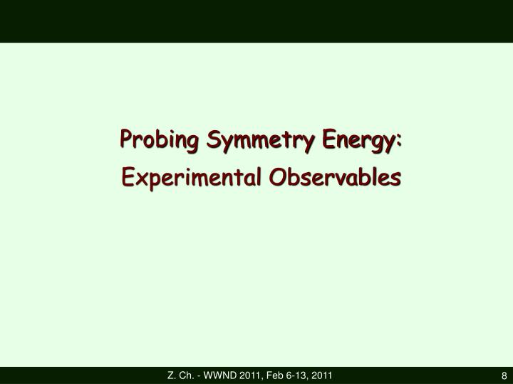 Probing Symmetry Energy: