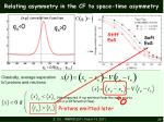 relating asymmetry in the cf to space time asymmetry