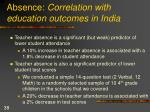 absence correlation with education outcomes in india