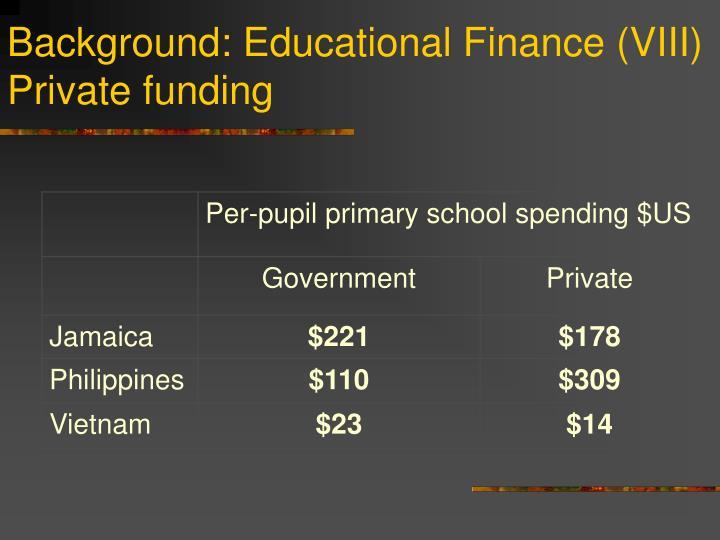 Background: Educational Finance (VIII)