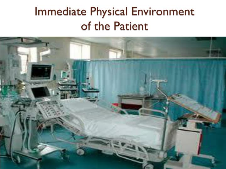 Immediate Physical Environment