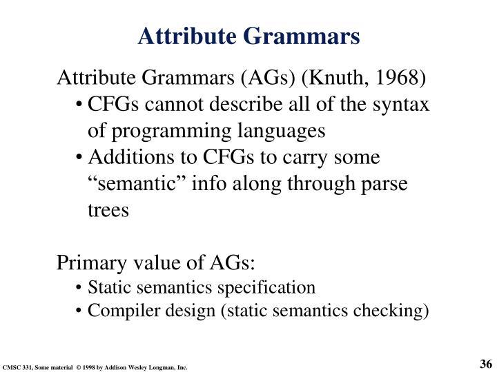 Attribute Grammars (AGs) (Knuth, 1968)