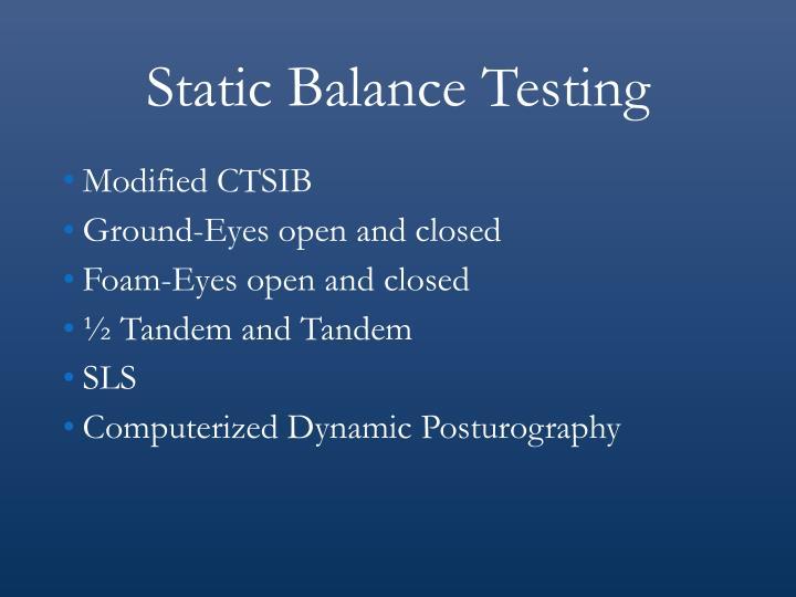 Static Balance Testing