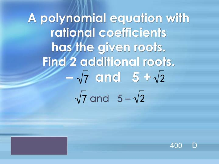 A polynomial equation with rational coefficients