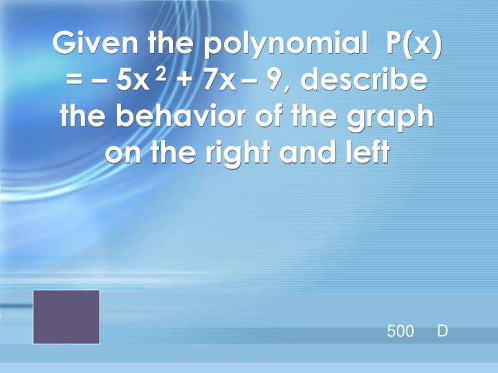 Given the polynomial  P(x) = – 5x