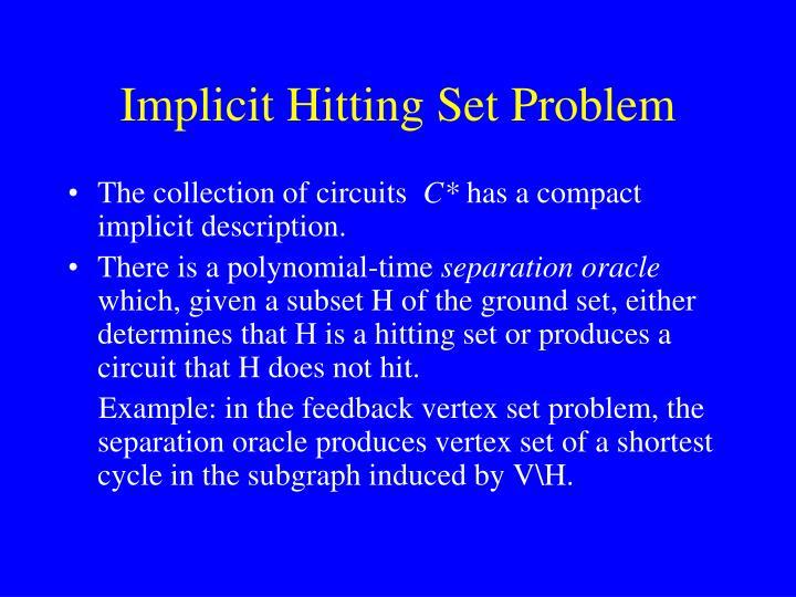 Implicit Hitting Set Problem