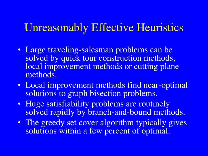 Unreasonably Effective Heuristics