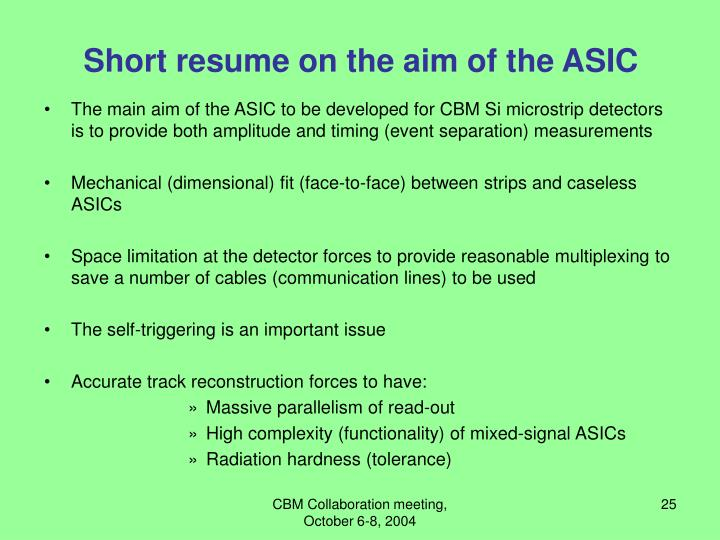 Short resume on the aim of the ASIC