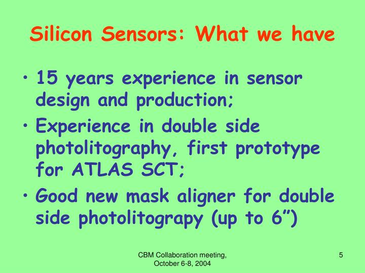 Silicon Sensors: What we have