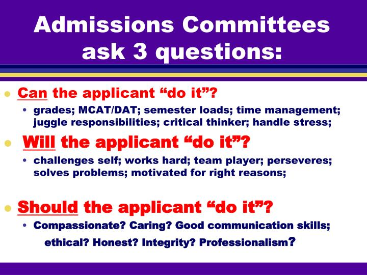 Admissions Committees ask 3 questions: