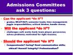admissions committees ask 3 questions
