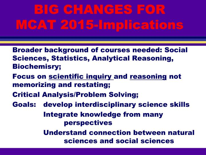 BIG CHANGES FOR MCAT 2015-Implications