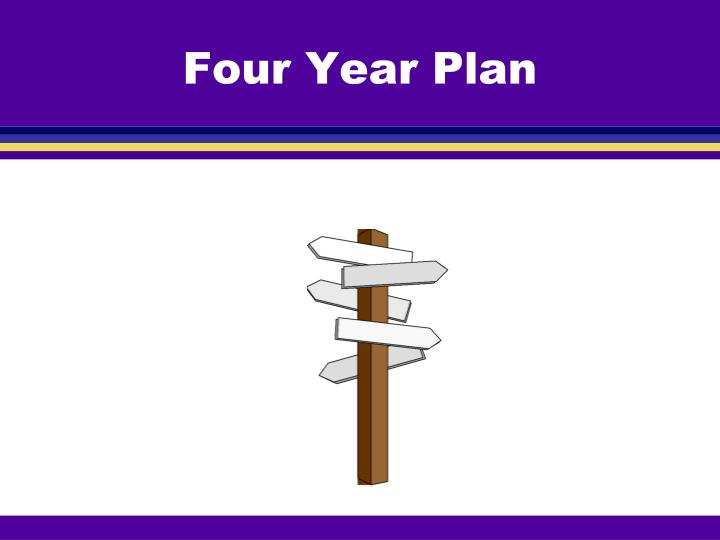 Four Year Plan