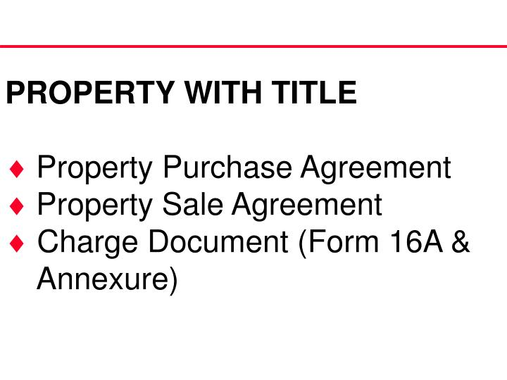 PROPERTY WITH TITLE