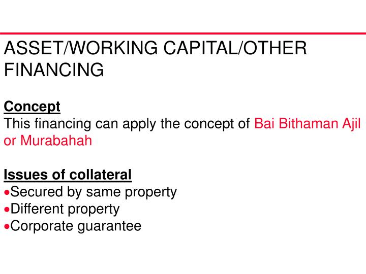 ASSET/WORKING CAPITAL/OTHER FINANCING