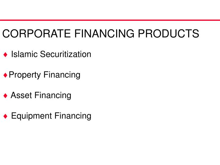 CORPORATE FINANCING PRODUCTS