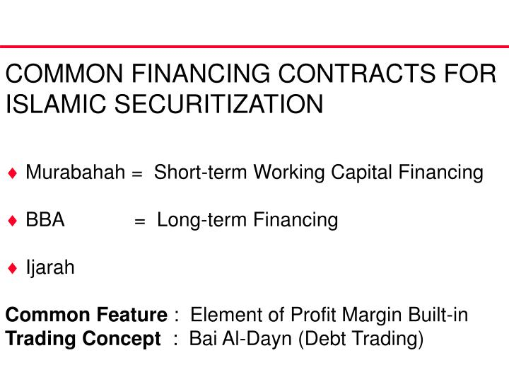 COMMON FINANCING CONTRACTS FOR ISLAMIC SECURITIZATION